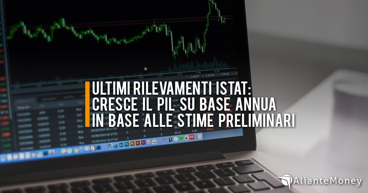 Ultimi rilevamenti Istat: cresce il Pil su base annua in base alle stime preliminari