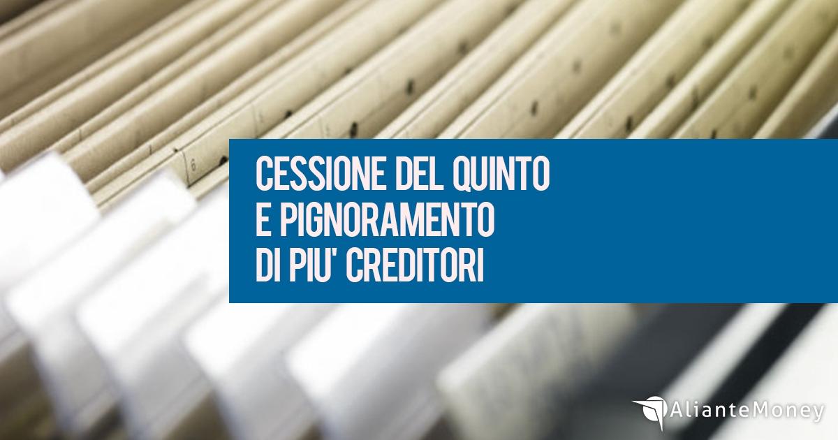 Cessione del quinto e pignoramento di piu' creditori