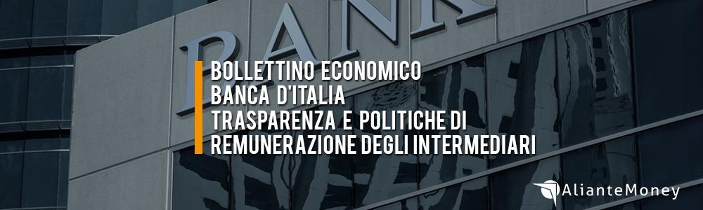 Bollettino economico Banca d'Italia: trasparenza e politiche di remunerazione degli intermediari